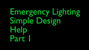 Emergency Lighting Simple Design Help Part 1